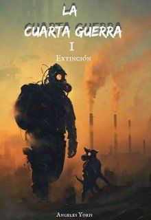 """Libro. """"La cuarta guerra (libro #1 extinción)"""" Leer online"""