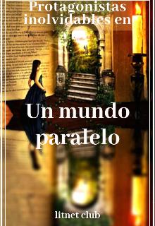 """Libro. """"Un mundo paralelo"""" Leer online"""
