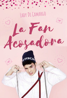 """Libro. """"La Fan Acosadora"""" Leer online"""