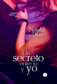 """Libro. """"Un secreto entre tú y yo """" Leer online"""