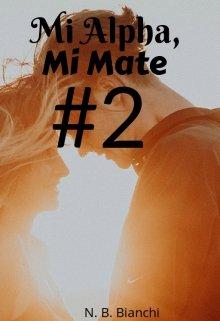 """Libro. """"Mi Alpha, Mi Mate #2"""" Leer online"""