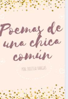 """Libro. """"Poemas de una chica común """" Leer online"""