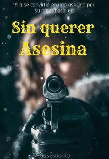 "Libro. ""Sin querer, asesina"" Leer online"