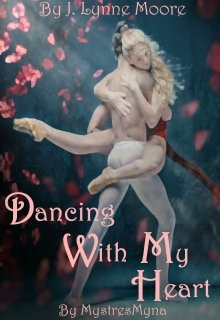 """Book. """"Dancing With My Heart"""" read online"""