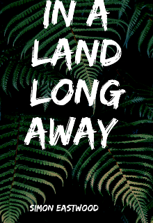 "Book. ""In a land long away "" read online"