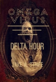 "Book. ""Omega Virus: Delta Hour (book 3)"" read online"