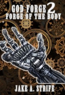 """Book. """"God Forge: Forge of the Body (book 2)"""" read online"""
