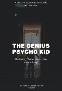 """Book. """"The Genius Psycho Kid"""" read online"""