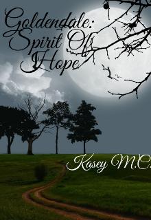 "Book. ""Goldendale: Spirit of Hope {on Hold}"" read online"