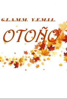 "Libro. ""G.L.A.M.M. Y.E.M.I.L. (otoño)"" Leer online"