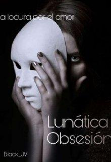 """Libro. """"Lunática Obsesión """" Leer online"""