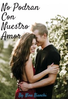 """Libro. """"No Podrán Con Nuestro Amor (saga """"Mi Mate"""" #2)"""" Leer online"""