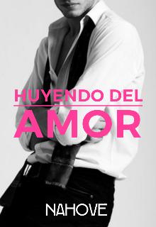 """Libro. """"Huyendo del Amor"""" Leer online"""