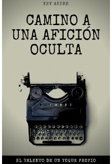"""Libro. """"Camino a una afición oculta"""" Leer online"""