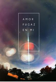 """Libro. """"Amor Fugaz en Mi"""" Leer online"""