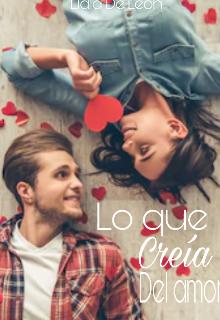 """Libro. """"Lo Que Creía Del Amor"""" Leer online"""