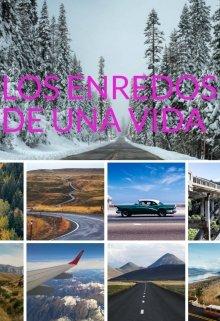 """Libro. """"Los Enredos De Una Vida"""" Leer online"""