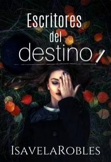 Escritores del destino (Gemelos y Destinos 2) de Isavela Robles