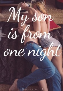 """Book. """"My son is from one night"""" read online"""