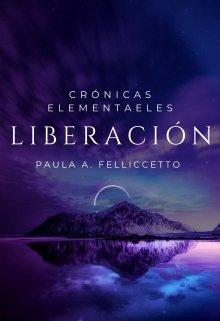 """Libro. """"Crónicas Elementales: Liberación."""" Leer online"""