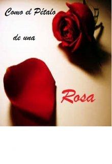 """Libro. """"Como el pétalo de una Rosa"""" Leer online"""