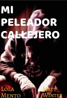 """Libro. """"Mi peleador callejero"""" Leer online"""