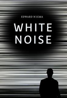 """Книга. """"Белый шум"""" читать онлайн"""