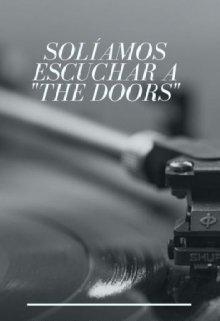 "Libro. ""SolÍamos Escuchar A The Doors"" Leer online"