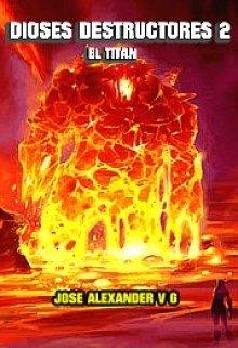 """Libro. """"Dioses Destructores 2"""" Leer online"""