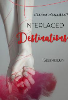 "Libro. ""Interlaced Destinations "" Leer online"