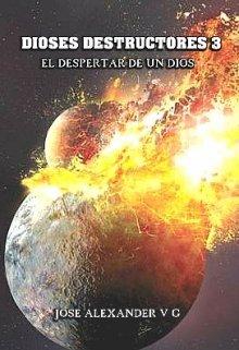 """Libro. """"Dioses Destructores 3"""" Leer online"""