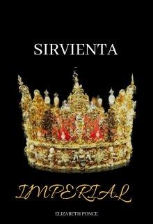 """Libro. """"Sirvienta Imperial"""" Leer online"""