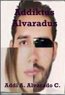 """Libro. """"Addiktus Alvaradus"""" Leer online"""