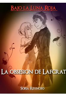 """Libro. """"Bajo la Luna Roja: La Obsesión de Lafcrat """" Leer online"""