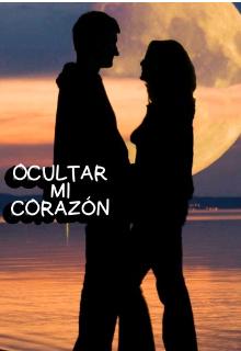 "Libro. ""Ocultar Mi Corazón"" Leer online"