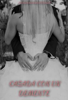 """Libro. """"Casada Con Un Demente """" Leer online"""