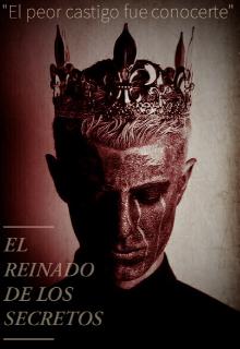"""Libro. """"El Reinado De Los Secretos."""" Leer online"""