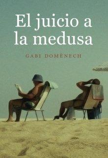 """Libro. """"El Juicio a la medusa"""" Leer online"""