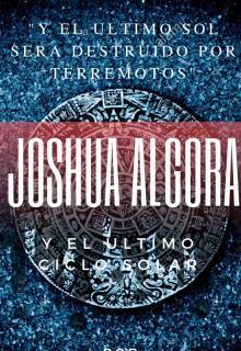 """Libro. """"Joshua Algora y el ultimo ciclo solar"""" Leer online"""