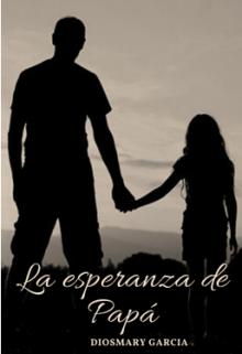 """Libro. """"La esperanza de Papá"""" Leer online"""