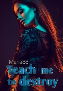 "Libro. ""Teach me to destroy (libro #2)"" Leer online"