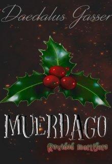 """Libro. """"Muérdago: Navidad Mortífera"""" Leer online"""