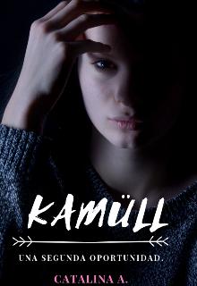 """Libro. """"Kamüll - [ Una Segunda Oportunidad ]"""" Leer online"""