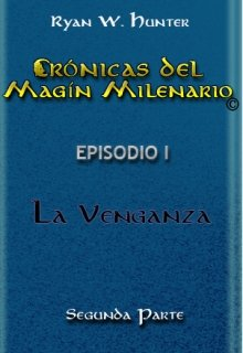 """Libro. """"Crónicas del Magín Milenario: Episodio 1. Segunda parte."""" Leer online"""