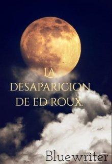 "Libro. ""La desaparicion de Ed Roux. Gone"" Leer online"
