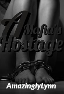 "Book. ""A Mafia's Hostage"" read online"