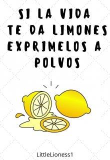 """Libro. """"Si la vida te da limones, exprímelos a polvos"""" Leer online"""