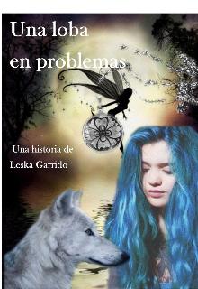 """Libro. """"Una loba en problemas """" Leer online"""