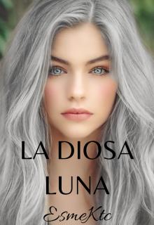 """Libro. """"La Diosa Luna (el Origen)."""" Leer online"""