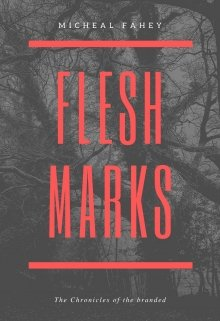 """Book. """"Flesh Marks: Chronicles of the Branded (vol.1)"""" read online"""